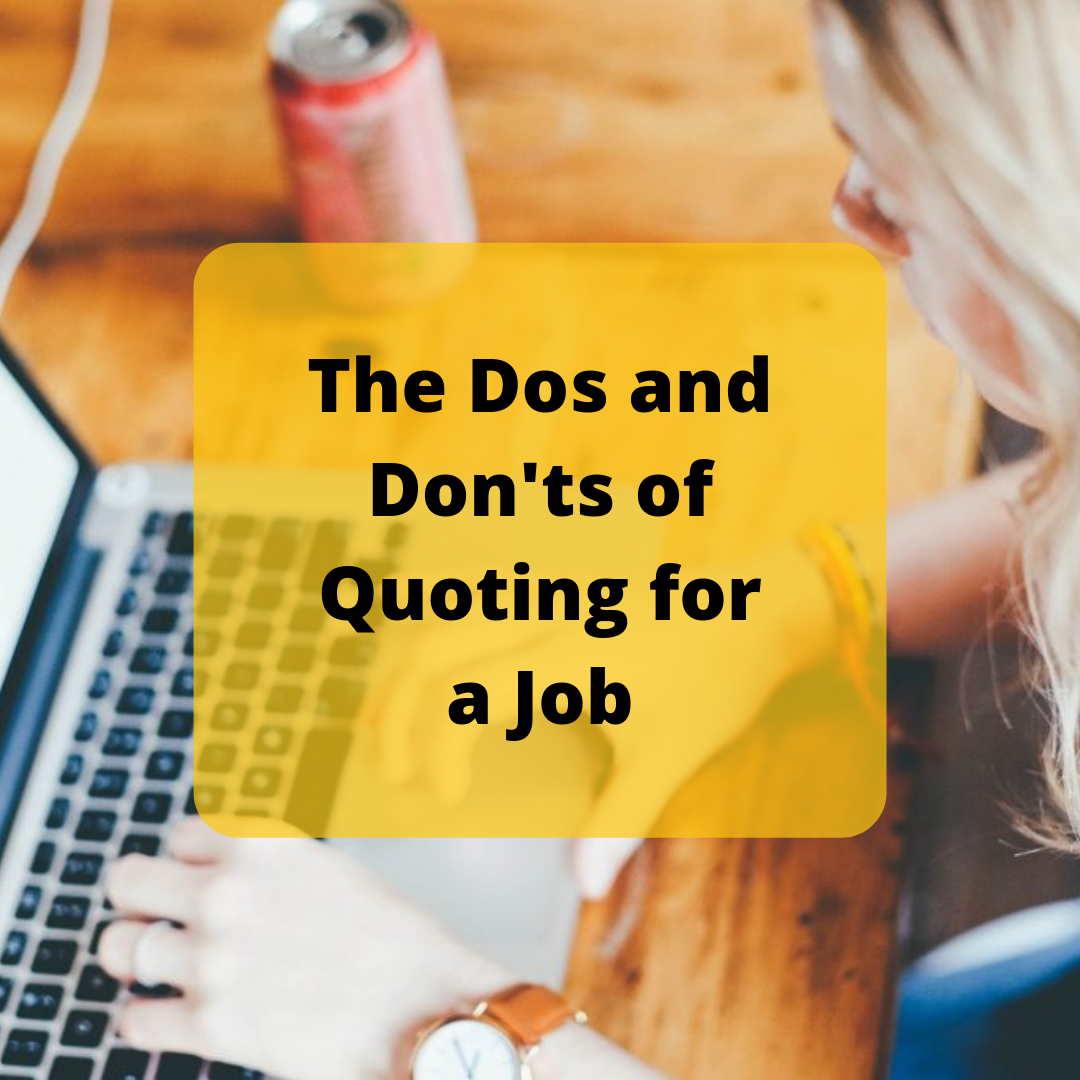 The Dos and Don'ts of Quoting for a Job