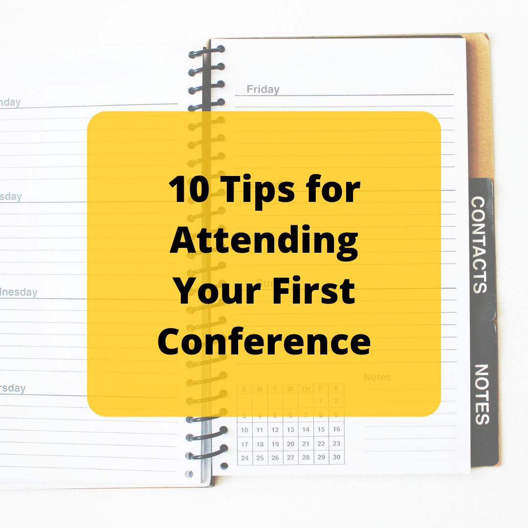 10 Tips for Attending Your First Conference