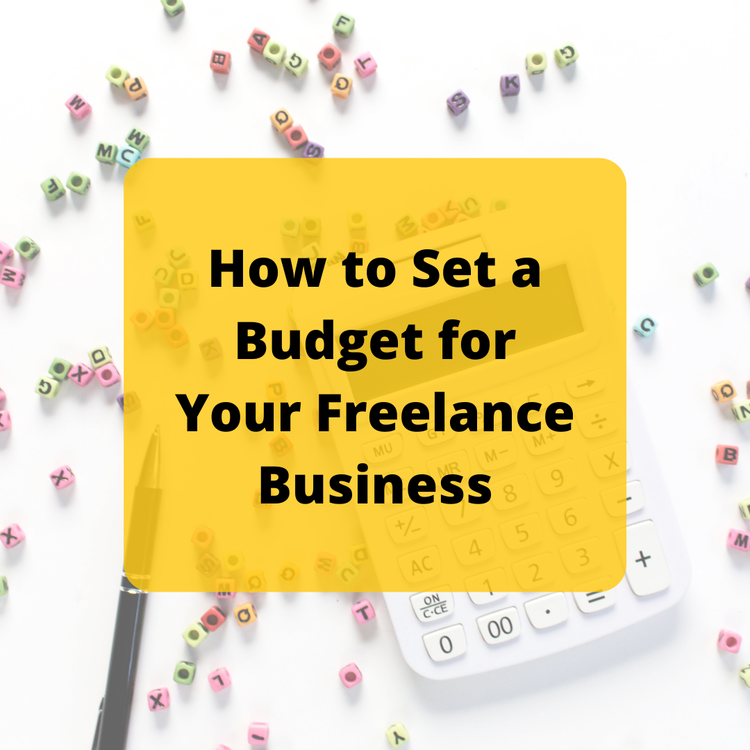 How to Set a Budget for Your Freelance Business